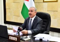 اشتية : خطاب الرئيس عباس بمثابة جرس إنذار وصافرة تحذير